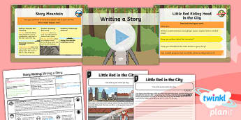 Traditional Tales: Little Red Riding Hood: Story Writing 4 Y1 Lesson Pack - Traditional stories, fairytales, fairy tales, fairy stories, familiar stories