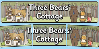 Three Bears Cottage Display Banner - Goldilocks, traditional tales, display banner, tale, fairy tale, three bears, porridge, cottage, beds, display, A4, banner