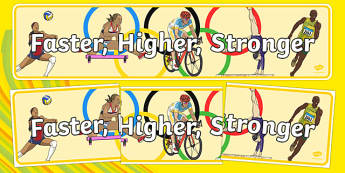 Faster Higher Stronger Display Banner - Olympics, Olympic Games, sports, Olympic, London, 2012, display, banner, poster, sign, faster, higher, stronger, Olympic torch, flag, countries, medal, Olympic Rings, mascots, flame, compete, tennis, athlete, s