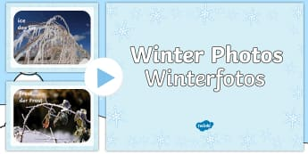 Winter Photo PowerPoint English/German  - EAL, German, snow, ice, cold, creative writing, topics