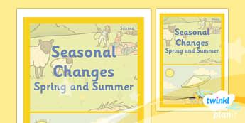 PlanIt - Science Year 1 - Seasonal Changes (Spring and Summer) Unit Book Cover - planit, book cover, year 1, science, seasonal changes spring and summer