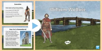 William Wallace PowerPoint - CfE Scottish Significant Individuals, William Wallace, Scottish Wars of Independence, Scottish histo