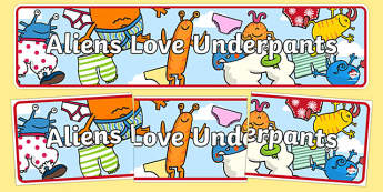 Display Banner to Support Teaching on Aliens Love Underpants - aliens, woolly, long johns, space ship, underpants, Claire Freedman, display, banner, poster, sign, story book, book, book resources, story, bloomers, knickers, frilly, earth, radar, red,
