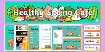 Healthy Eating Cafe Role Play Pack-healthy eating caf