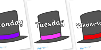 Days of the Week on Top Hats - Days of the Week, Weeks poster, week, display, poster, frieze, Days, Day, Monday, Tuesday, Wednesday, Thursday, Friday, Saturday, Sunday
