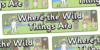 Display Banners Alt to Support Teaching on Where the Wild Things Are - Where the Wild Things Are, Maurice Sendak, Wild Things, resources, Max, wild rumpus, boat, wolf suit, dream, fantasy, story, story book, story book resources, story sequencing, st