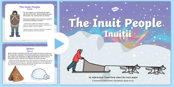 Inuit Information PowerPoint - English / Romanian - Inuit Information PowerPoint - inuit, eskimo, powerpoint, innuit, eskimos, pp, ppt,Romanian-translat