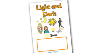 Light and Dark Editable Topic Book Covers - light and dark editable topic book covers, book covers, book cover, light and dark, editable, Light and Dark, Day and Night, A4, science, day, night, shadow, reflection, reflective, bright, tint, colour, sh