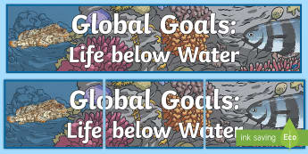 Global Goals Life Below Water Display Banner - Learning For Sustainability, UNICEF, GG14, fish, marine life,Scottish