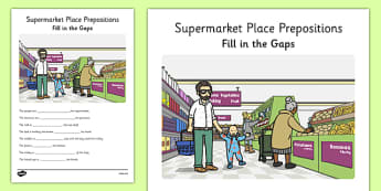 Supermarket Place Prepositions Fill in the Gaps - place prepositions, classroom