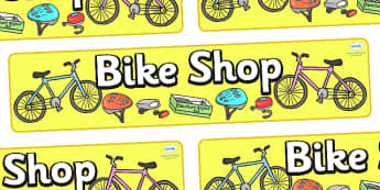 Bike Shop Display Banner - Bike repair, bicycle, bikes, transport, banner, display, A4 display, role play, wheels, tyres, bikes, bike role play, fix, repair