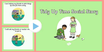 Tidy Up Time Social Situation PowerPoint - tidy up time, social story, powerpoint, social, story