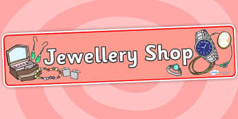 Jewellery Shop Role Play Display Banner - jewellery shop, role play, role play jewelly shop, display banner, jewellery shop banner