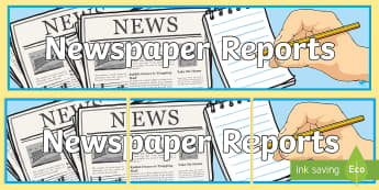 Newspaper Reports Display Banner - UKS2, LKS2, newspapers, newspaper reports, news, display banner