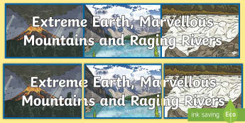 Extreme Earth, Marvellous Mountains and Raging Rivers Display Banner - Active Planet, Volcanoes, tornadoes, tsunami, tidal wave