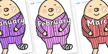 Months of the Year on Humpty Dumpty to Support Teaching on The Jolly Christmas Postman - Months of the Year, Months poster, Months display, display, poster, frieze, Months, month, January, February, March, April, May, June, July, August, September