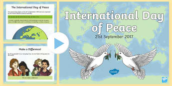 International Day of Peace 2017 PowerPoint - Religious and moral education, uN conventions, UN agreement, United Nations, Peace,Scottish