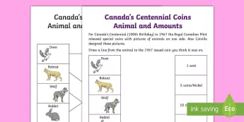 Canada's Centennial Coins Animal and Amounts Matching Activity Sheet - Canada\'s 150th Birthday, Canadian (CAD) Currency, History, Social Studies, Worksheet, Canada Cent