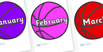 Months of the Year on Basketball - Months of the Year, Months poster, Months display, display, poster, frieze, Months, month, January, February, March, April, May, June, July, August, September