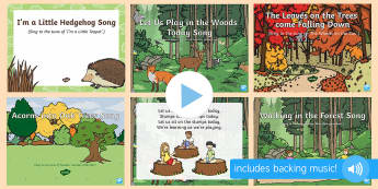 Forest and Woodland Songs and Rhymes PowerPoints Pack - singing, song time, woods, hedgehog, leaves, trees, forest school,