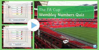 FA Cup: Wembley in Numbers Quiz PowerPoint - Secondary - Event - FA Cup Final 27/05/17