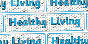 Healthy Living Display Banner - healthy living, healthy living banner, healthy living display, healthy living display resources, health and safety, health