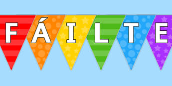 Irish Welcome to Our Class Bunting - gaeilge, irish, welcome, class, bunting, display