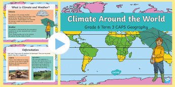 Climate around the World Grade 6 Geography Term 3 CAPS PowerPoint - grade 6, CAPS, Syllabus, interactive, teacher tools, Term e, Climate, global warming, adaptations, w