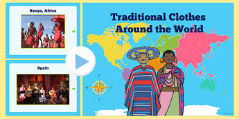 Clothes from Around the World Video PowerPoint - clothes, cultures, clothes around the world, clothes powerpoint, different clothes, clothes videos
