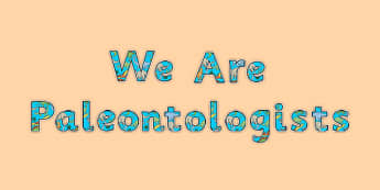 We Are Paleontologists Display Lettering - usa, paleontologists, display lettering, display, lettering