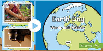 Earth Day Words and Pictures PowerPoint - Earth Day, Words, pictures, reduce, reuse, recycle, water, trees, planet, Earth, vocabulary, world