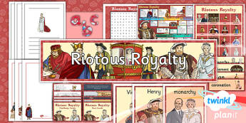 History: Riotous Royalty LKS2 Unit Additional Resources