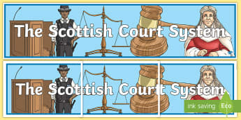The Scottish Court System Display Banner - Legal System, High Court, Sheriff Court, Scotland, Justice of the Peace,Scottish