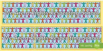 We Are A Rights Respecting School Display Banner - Rights Respecting School, UNICEF, Rights of a child, UNCRC, RRSA, Banner, display,Scottish, display,