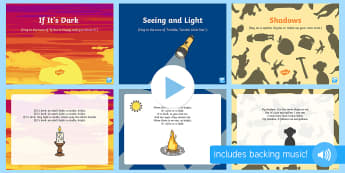 Light and Dark Songs and Rhymes PowerPoints Pack - Light and Dark, PowerPoint, shadow, light source, singing, song time, singing, songs, shadows, sunri