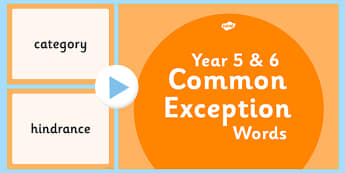 Common Exception Words Years 5 and 6 PowerPoint