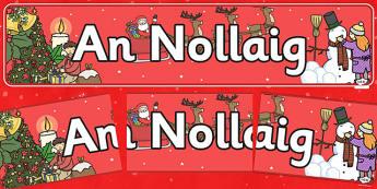 Christmas Display Banner (Irish) - display, banner, display banner, christmas, xmas, christmas banner, irish banner, irish language, language, in irish, poster, sign, classroom display, themed banner, Gaeilge
