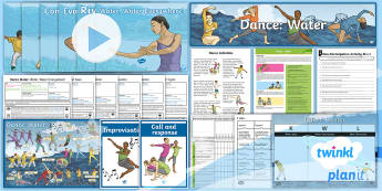 PlanIt PE Year 4 Dance: Water Unit Pack - physical education, exercise, Y4, LKS2, key stage 2, planning, plans, powerpoint, unison, canon, rep