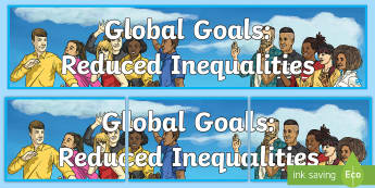 Global Goals Reduced Inequalities Display Banner - Learning For Sustainability, UNICEF, GG10, Equality, Discrimination,Scottish