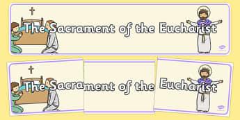 Sacrament of the Eucharist Display Banner - Communion, Eucharist, banner, display, sacraments