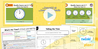French: What's the Time?: O'Clock and Half Past Year 4 Lesson Pack 1