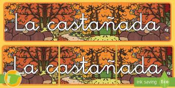 Pancarta: La Castañada - otoño, fiestas, tradiciones, castañas, castañada,Spanish
