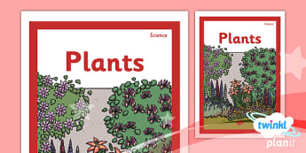 PlanIt - Science Year 1 - Plants Unit Book Cover - planit, science, year 1, book cover, plants