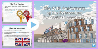 The 20th Anniversary of the Referendum for Scottish Devolution Second Level PowerPoint - Scottish Parliament, devolution, scottish politics, scottish independence, september events, CfE Eve