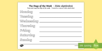 Days of the Week Practice Writing Activity Sheet English/Romanian - Days of the Week Practise Writing Worksheets - days, week, practise, writing, days of the wek, days