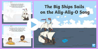 The Big Ship Sails on the Ally-Ally-O Song PowerPoint - Transport and Travel, nursery rhyme, ship, boat, sailing, singing, song time