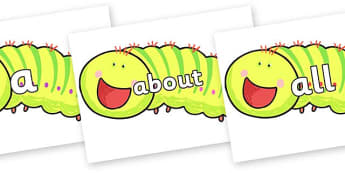 100 High Frequency Words on Crunching Munching Caterpillar to Support Teaching on The Crunching Munching Caterpillar - High frequency words, hfw, DfES Letters and Sounds, Letters and Sounds, display words