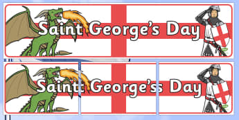 St George's Day Display Banner - St George's Day, display, banner, poster, maiden, St George, patron saint, dragon, sword, England, fought, horse, English