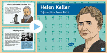 Helen Keller   PowerPoint - Helen Keller PowerPoint, information, facts, non-fiction, significant individuals, disability, deaf, famous deaf people
