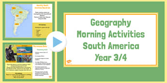 Year 3 4 South America Geography Morning Activities PowerPoint